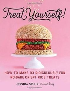 Treat Yourself!: How to Make 93 Ridiculously Fun No-Bake Crispy Rice Treats free download by Jessica Siskin ISBN: 9780761189800 with BooksBob. Fast and free eBooks download.  The post Treat Yourself!: How to Make 93 Ridiculously Fun No-Bake Crispy Rice Treats Free Download appeared first on Booksbob.com.