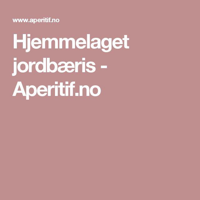 Hjemmelaget jordbæris - Aperitif.no