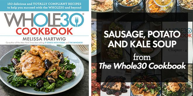 The Whole30 Cookbook Preview: Sausage, Potato and Kale Soup   The Whole30® Program