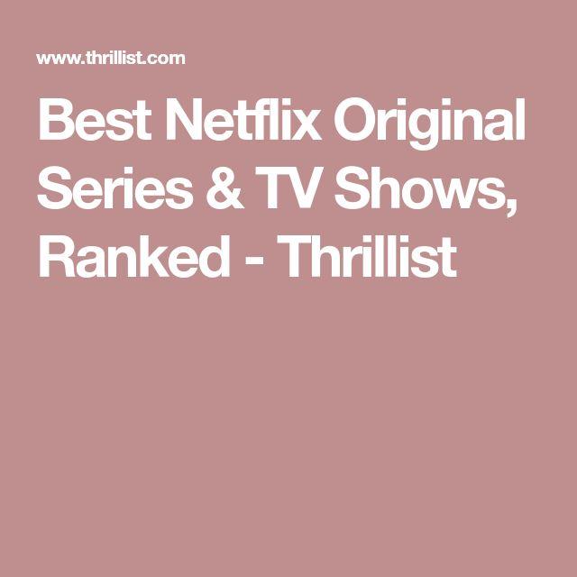 Best Netflix Original Series & TV Shows, Ranked - Thrillist