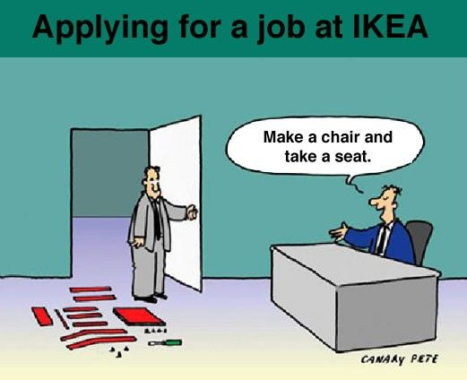 Make a chair and take a seat.  :): Ikea Interview, Ikea Job, Job Interview, So True, Funny Stuff, Too Funny, Jobinterview, Ikea Furniture, Interview Questions
