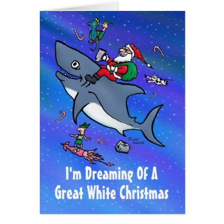 Dreaming Of Great White Christmas Card - click to get yours right now!
