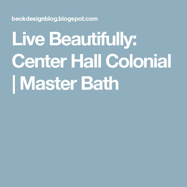 Live Beautifully: Center Hall Colonial   Master Bath