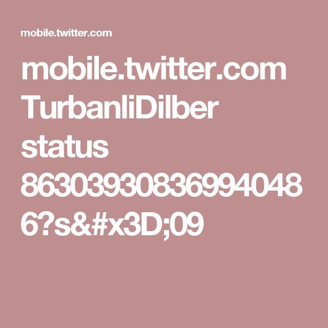 mobile.twitter.com TurbanliDilber status 863039308369940486?s=09