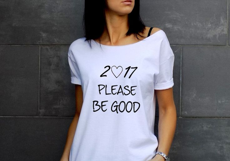 "t-shirt  luźny fason ""2017 PLEASE BE GOOD"" - AK-Creativo - Koszulki z nadrukiem"