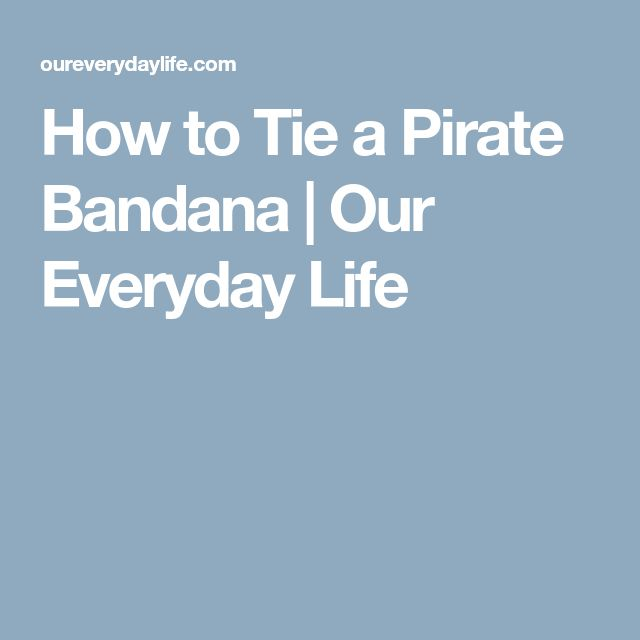 How to Tie a Pirate Bandana | Our Everyday Life