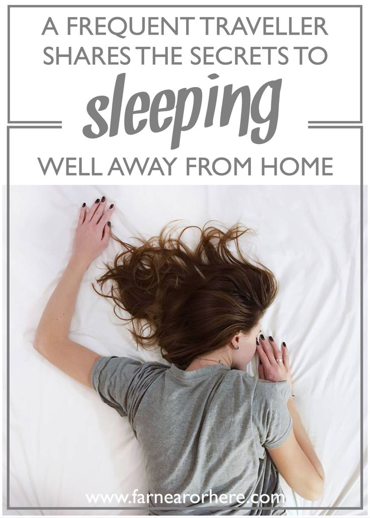 A frequent traveller shares the secrets on sleeping well away from home...