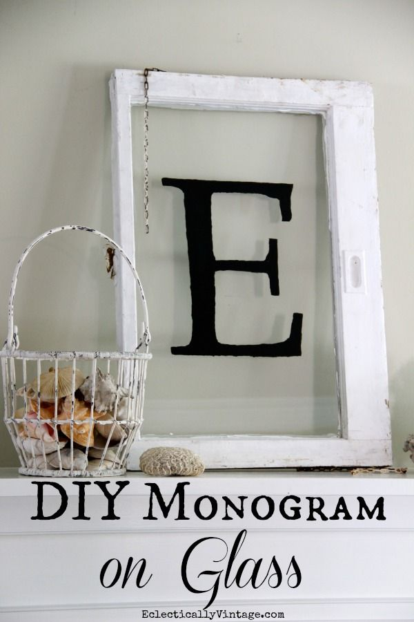 Make a Monogram Antique Window - simple way to make your own monogram on any piece of glass.  eclecticallyvintage.com