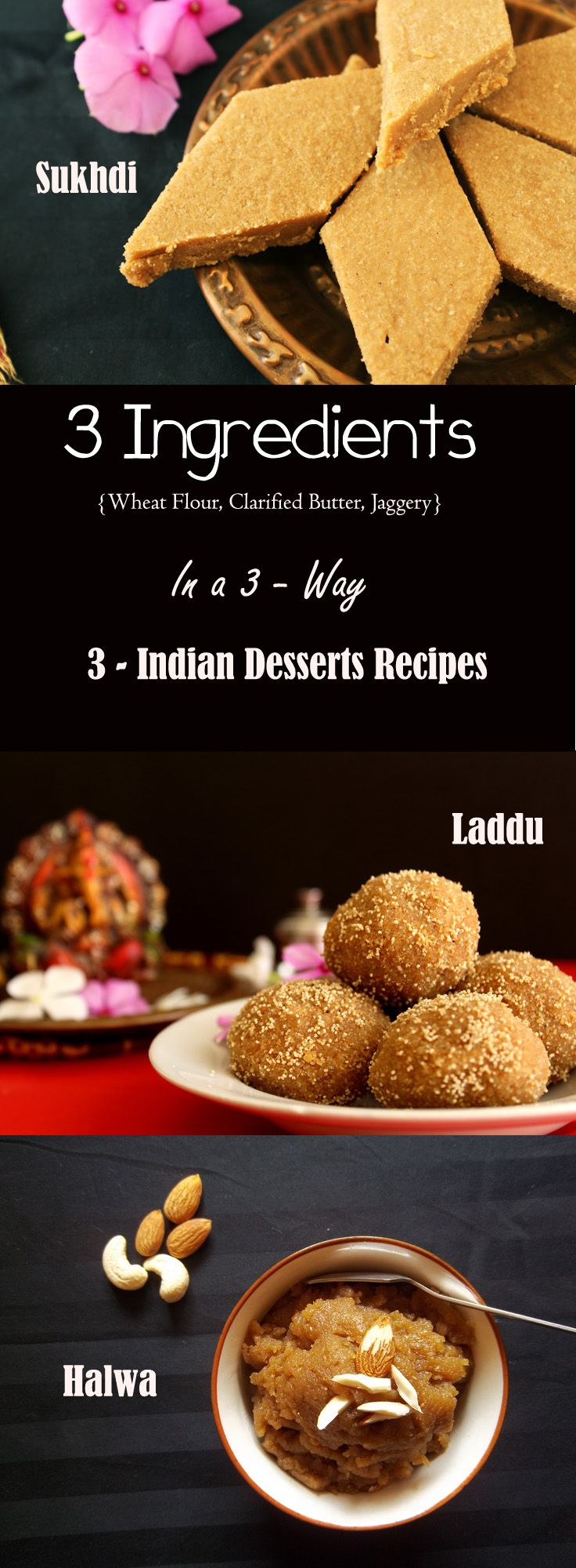 3 ingredients Recipes. Wheat flour, Clarified butter (Ghee), Jaggery. 3 Indian Dessert Recipes with same ingredients..