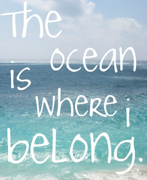 I want to live by the ocean.. that is my dream.