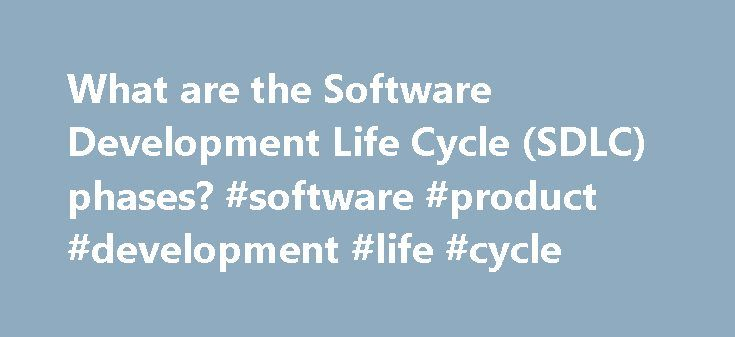 What are the Software Development Life Cycle (SDLC) phases? #software #product #development #life #cycle http://philadelphia.nef2.com/what-are-the-software-development-life-cycle-sdlc-phases-software-product-development-life-cycle/  # What are the Software Development Life Cycle (SDLC) phases? There are various software development approaches defined and designed which are used/employed during development process of software, these approaches are also referred as Software Development Process…