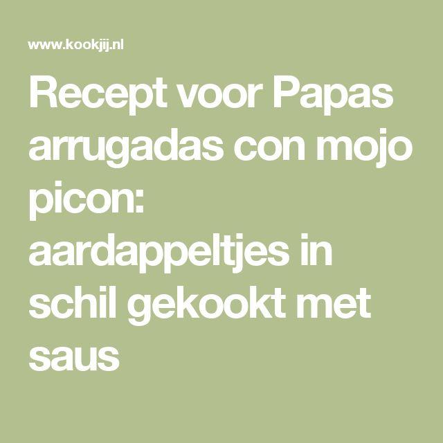 Recept voor Papas arrugadas con mojo picon: aardappeltjes in schil gekookt met saus