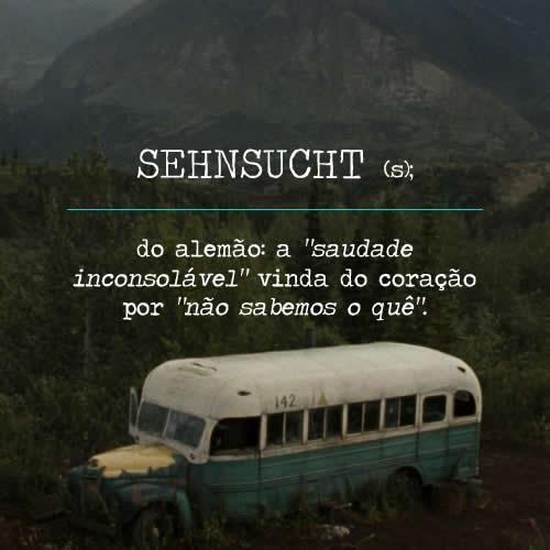 """definição de cs lewis para essa palavra alemã que não tem tradução, mas que parece com """"saudade"""". http://on.fb.me/MU52aU"""