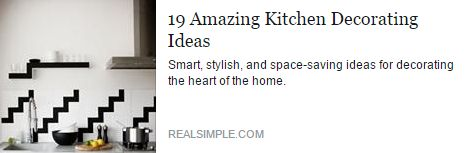 Get some smart, stylish, and space-saving ideas for decorating the heart of the home.   http://www.realsimple.com/home-organizing/decorating/decorating-kitchen/kitchen-decorating-ideas