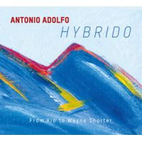 Antonio Adolfo: Hybrido jazz review by C. Michael Bailey, published on April 21, 2017. Find thousands reviews at All About Jazz!