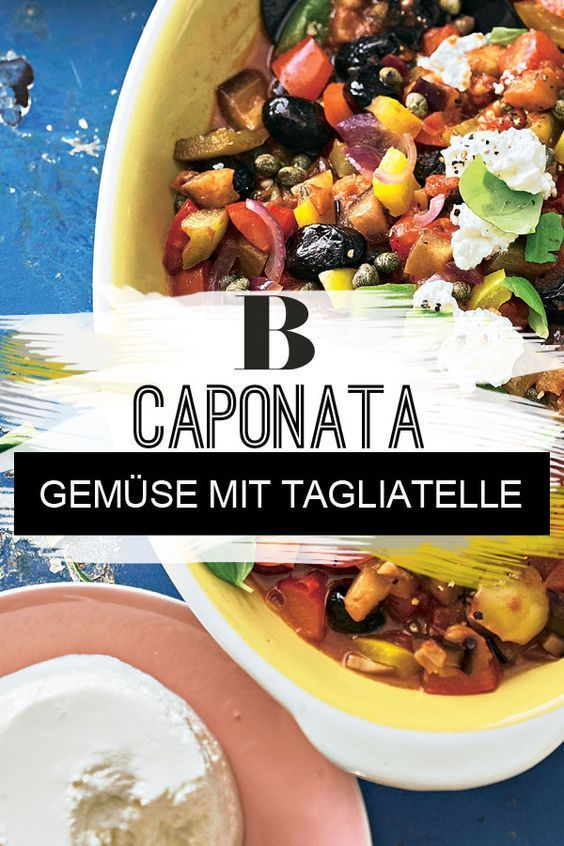 Caponata - süss-saures Gemüse mit Tagliatelle | Rezept | Mediterrane ...