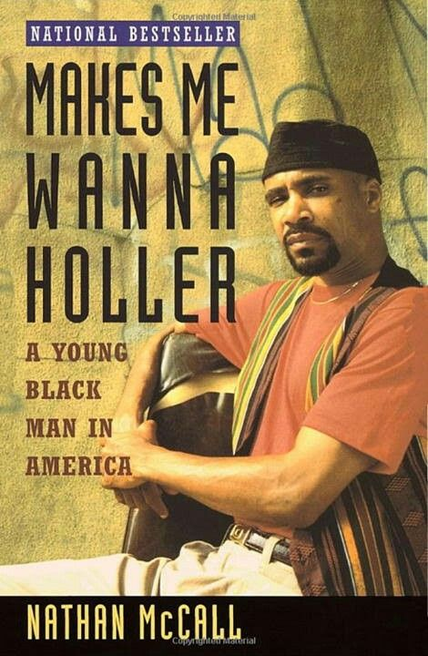 Makes me wanna holler, Nathan McCall, black man in america, National bestseller