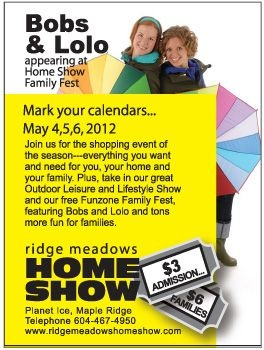 Ridge Meadows Home Show with Bobs & Lolo - May 4-6, 2012