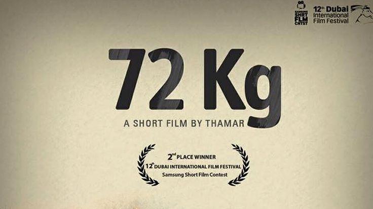 72 Kg | Award winning short film by Thamar | Samsung Note 5 | Dubai Inte...