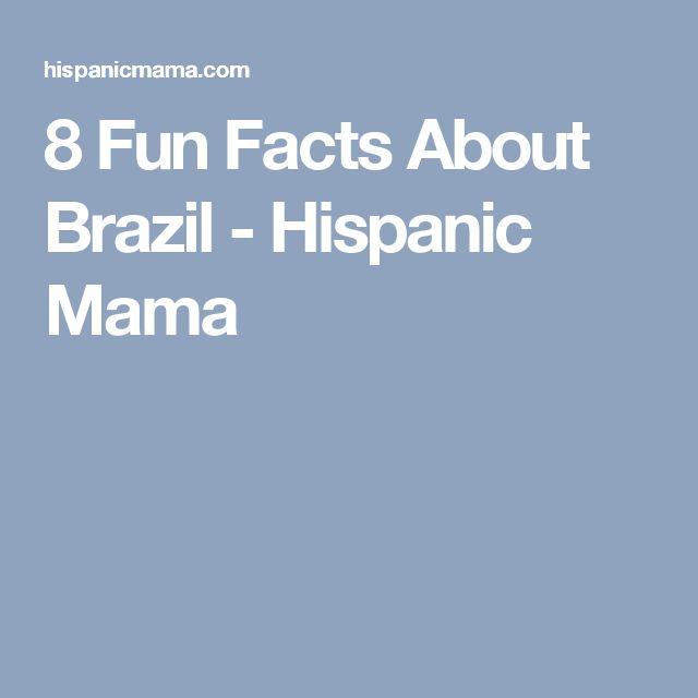 8 Fun Facts About Brazil - Hispanic Mama
