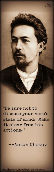 Anton Chekhov quote, May 1886.  Writing Tips by Famous Authors @Michael-McClintock-Poet on Pinterest.