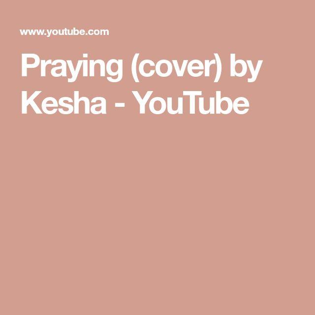 Praying (cover) by Kesha - YouTube