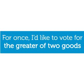 Vote For Two Goods Bumper Sticker: Politics, Greater, Goods Bumper, Rainy, Awesome, File, Shopping Misc, Bumper Stickers, I D