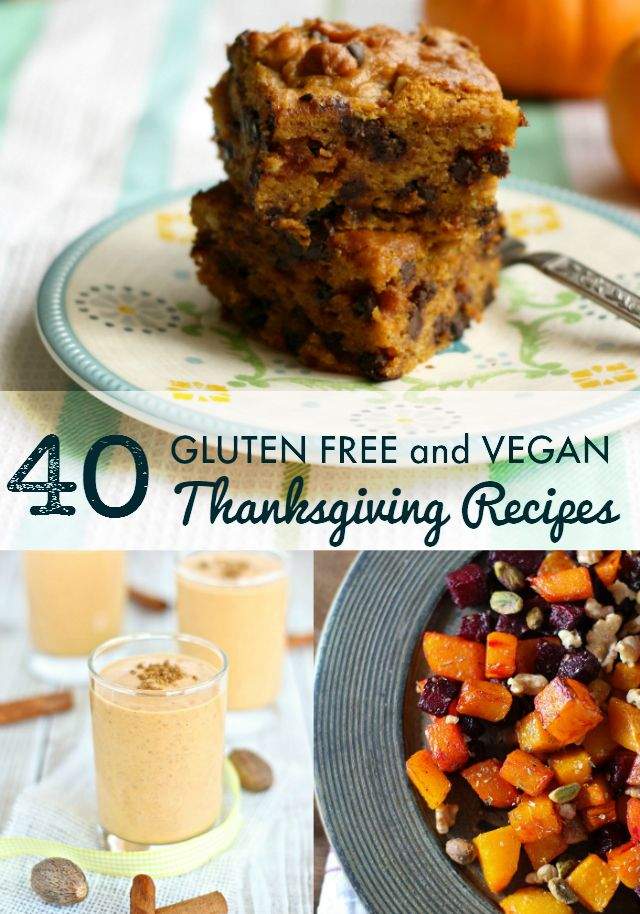 40 Vegan and Gluten Free Thanksgiving Recipes.