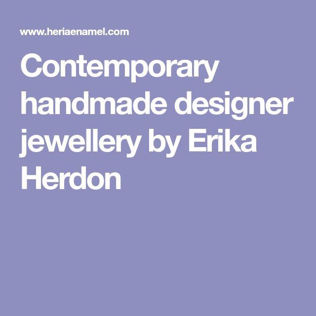 Contemporary handmade designer jewellery by Erika Herdon