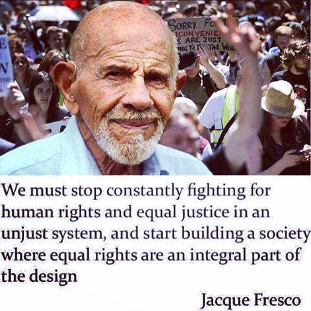 """חוקים הם בסה""""כ דעות.. הבעיות שלנו הן טכניות ואנחנו יכולים להתעלות עליהן כמו רעב, עוני, פשע, פוליטיקה וכו #thevenusproject"""