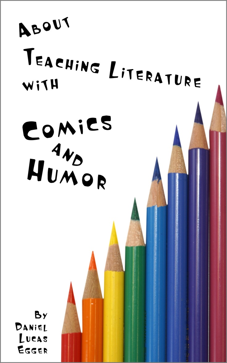 """About Theaching Literature with Comics and Humor"" by Daniel Lucas Egger"