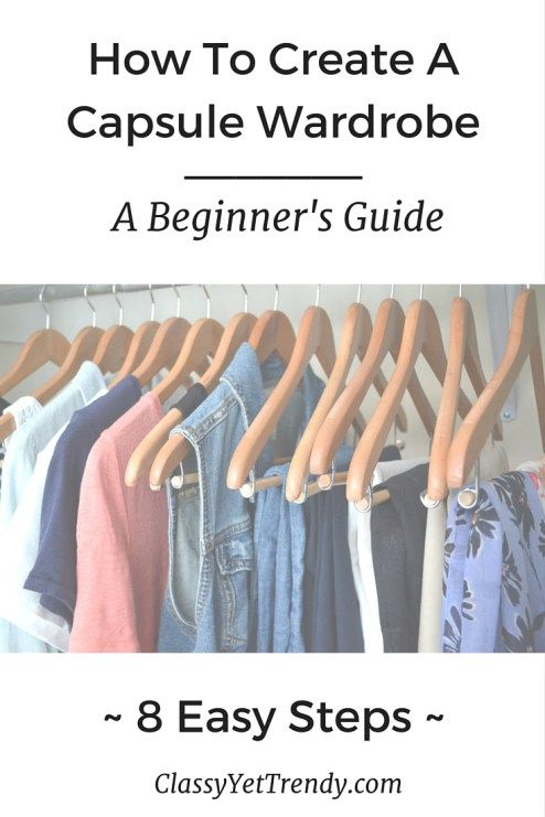 How To Create A Capsule Wardrobe In 8 Steps: An Easy Beginner's Guide.