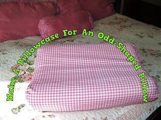 A Pretty Talent Blog: Make A Pillowcase For An Oddly-Shaped Pillow