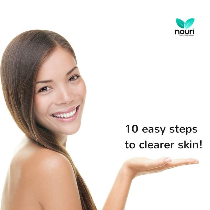 10 Easy Steps To Clearer Skin   Nouri Face and Body Concepts