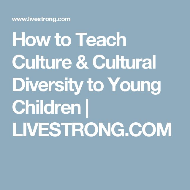 How to Teach Culture & Cultural Diversity to Young Children | LIVESTRONG.COM