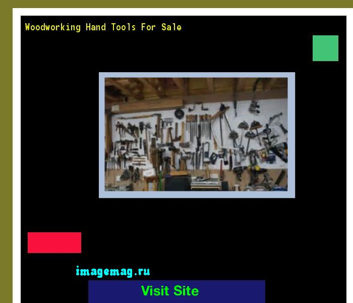 Woodworking Hand Tools For Sale 163307 - The Best Image Search
