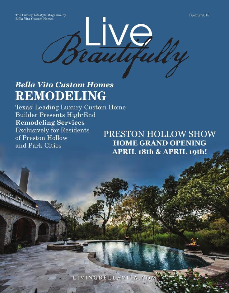 Live Beautifully The Luxury Lifestyle Magazine By Bella Vita Custom Homes Spring 2015