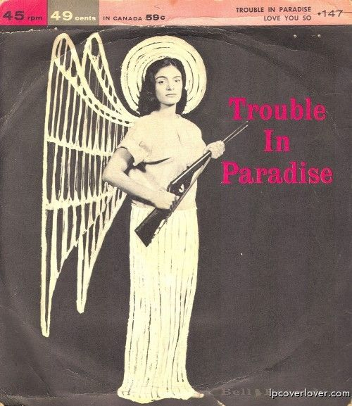 """""""Trouble In Paradise""""  1960, Billy Winter, Bell Records, 45 RPM. She's got a Daisy BB gun!"""