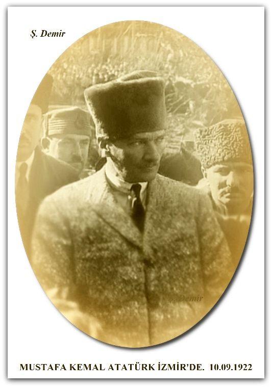 Mustafa  Kemal Atatürk İzmir'de.  10.09.1922