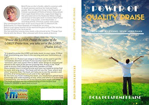 Power of Quality Praise: A Guide to How to Render Worthy and Acceptable Praise to God., http://www.amazon.com/dp/B00SEHG3ZW/ref=cm_sw_r_pi_awdm_xhzjxb1CCJ8K0