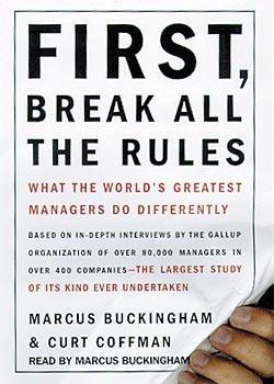 First, Break All the Rules  Fabulous book on management and flows thru to real life as well~loved it: Difference, Worth Reading, Marcus Buckingham, Break, Greatest Management, Books Worth, Curt Coffman, The Rules, The World