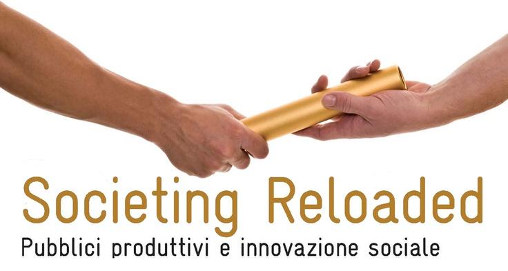 Societing Reloaded, pubblici produttivi ed innovazione sociale