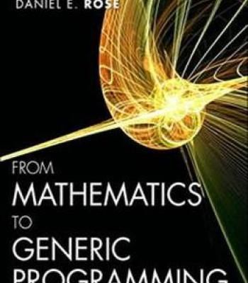 From Mathematics To Generic Programming PDF
