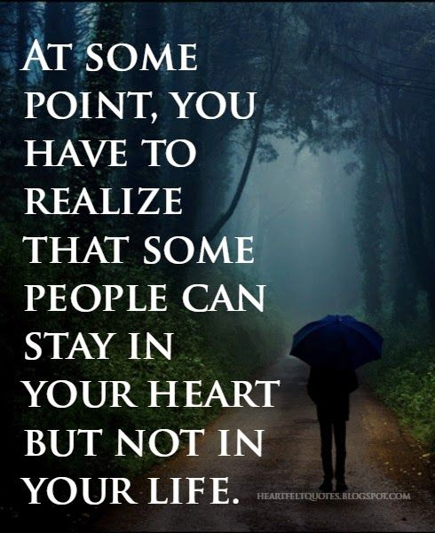 Quotes About Having Someone In Your Life: At Some Point, You Have To Realize That Some People Can