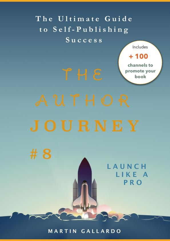 The Ultimate Guide to Self-Publishing Success: Launch like a pro (The Author Journey Series #8) - Martin Gallardo #books #bookworm #writerscommunity #authorsofinstagram #bookcoverdesign #bookcover