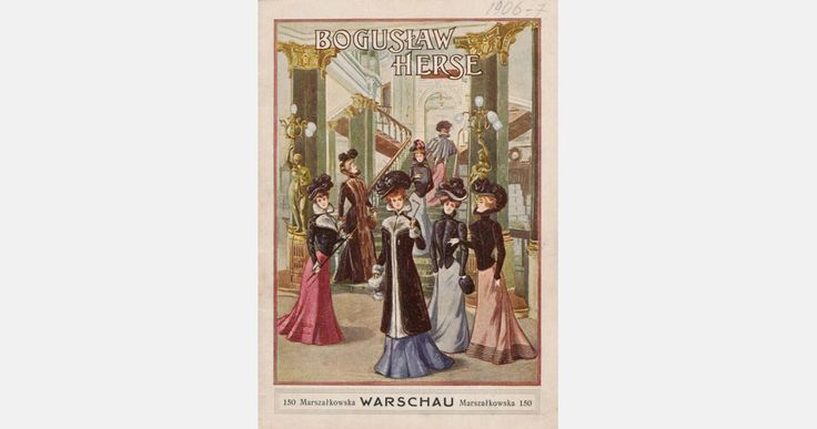 Katalog Domu Mody Bogusław Herse w Warszawie na sezon 1906/1907, w jęz. niemieckim, dzięki uprzejmości Muzeum Narodowego w Warszawie