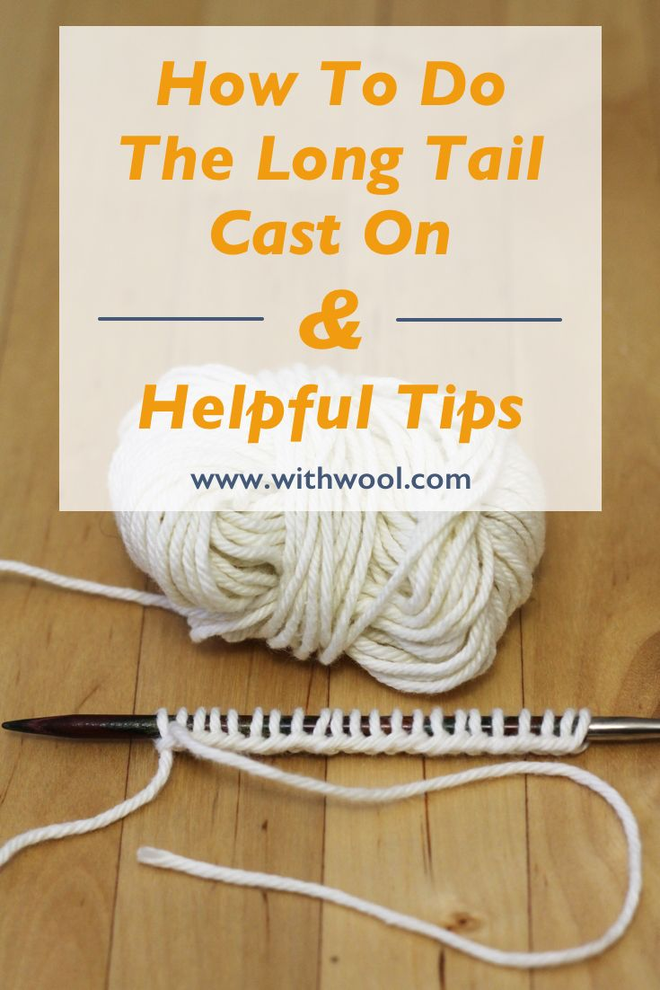 How To Do The Long Tail Cast On. It's quick & easy to work and creates a a beautiful, stretchy edge for your knitting. The cast on is great for working with non-stretchy yarns like cotton and gives a great start when working in the round. Video, GIF, and step-by-step photo instructions.