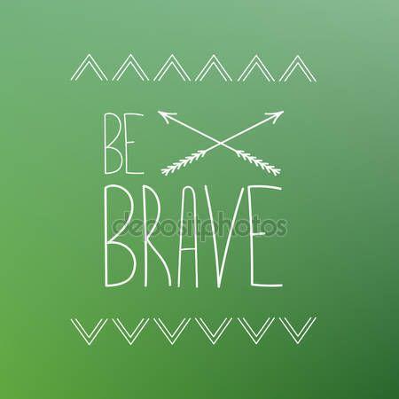 Descargar - Ser valiente - vector poster en el fondo borroso. Frase motivacional. Estilo boho — Ilustración de stock #105863016