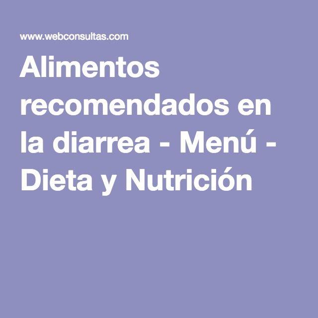 Alimentos recomendados en la diarrea - Menú - Dieta y Nutrición