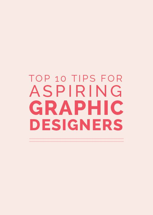 Top 10 Tips for Aspiring Graphic Designers - Elle & Company